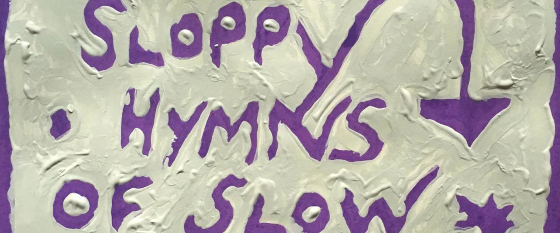 Uli Tsitsos - Sloppy Hymns Of Slow Self-Dissolution